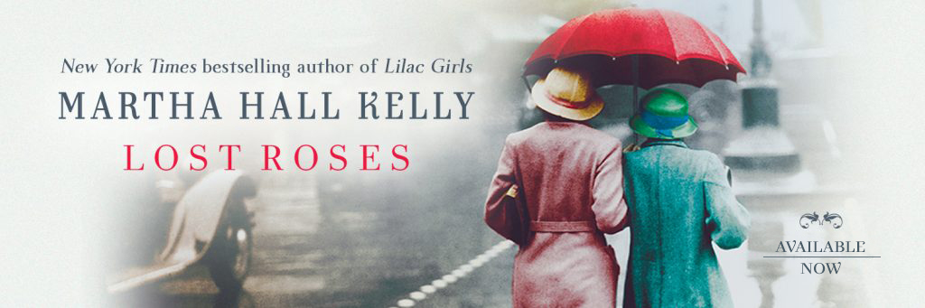 Lost Roses by Martha Hall Kelly is available now.